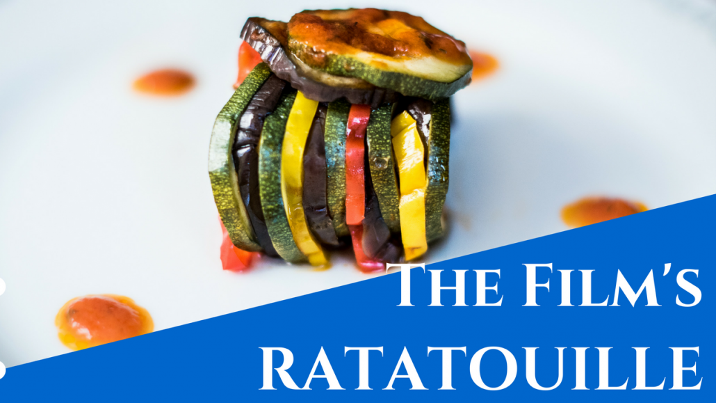 Food And The Movies Top Recipes Remy S Ratatouille Food And The Movies